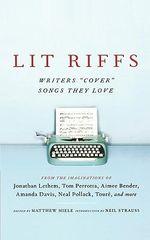 Lit Riffs : A Collection of Original Stories Inspired by Songs - Julianna Baggott