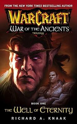 Warcraft: Well of Eternity Bk. 1 : War of the Ancients - Richard A. Knaak