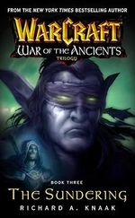 Warcraft: The Sundering Bk. 3 : War of the Ancients - Richard A. Knaak