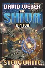 The Shiva Option : Starfire - David Weber