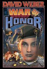War of Honor : Honor Harrington Series : Book 10 - David Weber