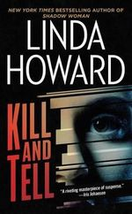 Kill and Tell - Linda Howard
