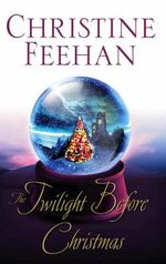 The Twilight Before Christmas : Drake Sisters Series : Book 2 - Christine Feehan