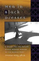 Men in Black Dresses : A Quest for the Future Among Wisdom-makers of the Middle East - Yvonne Seng