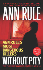 Without Pity : Ann Rule's Crime Files : Volumes 1-8 - Ann Rule