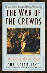War of the Crowns : A Novel of Ancient Egypt - Christian Jacq