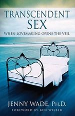Transcendent Sex T : When Lovemaking Opens the Veil - Jenny Wade