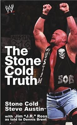 The Stone Cold Truth : Stone Cold Steve Austin - Steve Austin