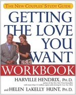 Getting the Love You Want Workbook : The New Couples' Study Guide - Harville Hendrix