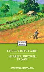 Uncle Tom's Cabin : Enriched Classic - Professor Harriet Beecher Stowe