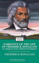 Narrative of the Life of Frederick Douglass : An American Slave, Written by Himself - Frederick Douglass