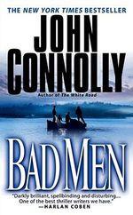 Bad Men :  A Thriller - John Connolly
