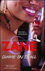 Zane's Shame on It All : A Novel - Zane