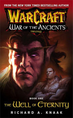 Warcraft: War of the Ancients #1: The Well of Eternity : The Well of Eternity - Richard A. Knaak