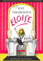 Eloise : How to Eat, Dress, Travel, Behave and Stay Six For... - Kay Thompson
