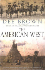 The American West : An Anthology - Dee Brown
