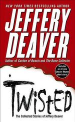 Twisted : The Collected Stories of Jeffery Deaver - Jeffery Deaver