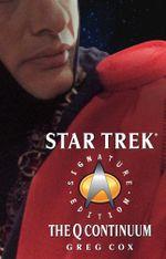 The Q Continuum : Star Trek: The Next Generation - Greg Cox