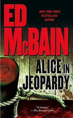 Alice in Jeopardy - Ed McBain
