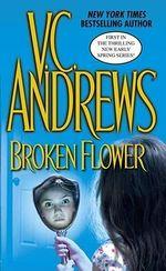 Broken Flower  : Early Spring Series : Book 1 - Virginia Andrews