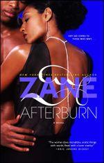 Zane's Afterburn : A Novel - Zane