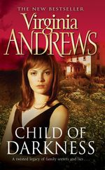 Child of Darkness - Virginia Andrews