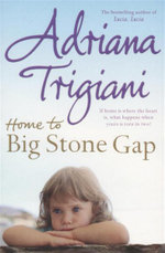 Home to Big Stone Gap - Adriana Trigiani