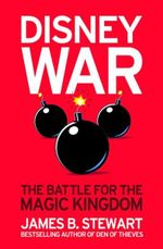 Disneywar : The Battle for the Magic Kingdom - James B. Stewart
