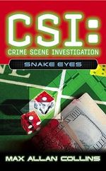 Snake Eyes : CSI: Crime Scene Investigation - Max Allan Collins