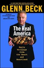 The Real America : Messages from the Heart and Heartland - Glenn Beck
