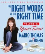 The Right Words at the Right Time, Volume 2 : Your Turn! - Marlo Thomas