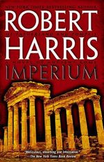 Imperium : A Novel of Ancient Rome - Robert Harris