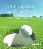 Putting out of Your Mind : 2005 Calendar - Bob Rotella