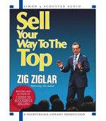 Sell Your Way to the Top - Zig Ziglar