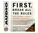 First, Break All the Rules : What the Worlds Greatest Managers Do Differently - Marcus Buckingham