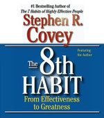 The 8th Habit : From Effectiveness to Greatness - Stephen R. Covey