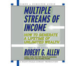 Multiple Streams of Income : How to Generate a Lifetime of Unlimited Wealth: 5 Cds, 6 Hours - Robert G. Allen