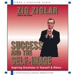 Success and the Self-Image (2cd) : 2 Spoken Word Cds, 2 Hours - Ziglar
