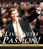Live with Passion : Stategies for Creating a Compelling Future - Anthony Robbins