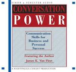 Conversation Power : Communication for Business and Personal Success - James K Van Fleet