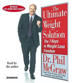 The Ultimate Weight Solution : The 7 Keys to Weight Loss Freedom - Dr. Phillip McGraw