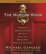 THE Murder Room Abridged : The Heirs of Sherlock Holmes Gather to Solve the World's Most Perplexing Cold Cases - Adam Grupper