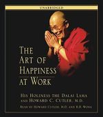 The Art of Happiness at Work - Dalai Lama