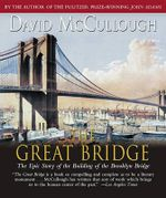 The Great Bridge : The Epic Story of the Building of the Brooklyn Bridge - Edward Herrmann