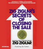 The Secrets of Closing the Sale - Zig Ziglar