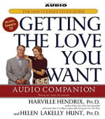 Getting the Love You Want Audio Companion : The New Couples' Study Guide - Harville Hendrix