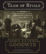 Team of Rivals : The Political Genius of Abraham Lincoln - Doris Kearns Goodwin