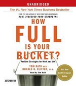 How Full is Your Bucket? : Positive Strategies for Work and Life - Donald O. Clifton