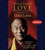 How to Expand Love : Widening the Circle of Loving Relationships - Dalai Lama XIV