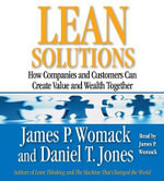 Lean Solutions : How Companies and Customers Can Create Value and Wealth Together - James P. Womack